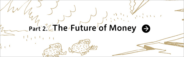Part2. The Future of Money